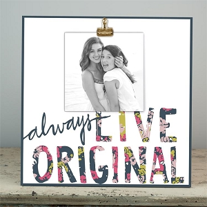 Always Live Original' Wood Clip Frame