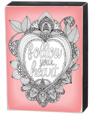 'Follow Your Heart' Coloring Box Sign